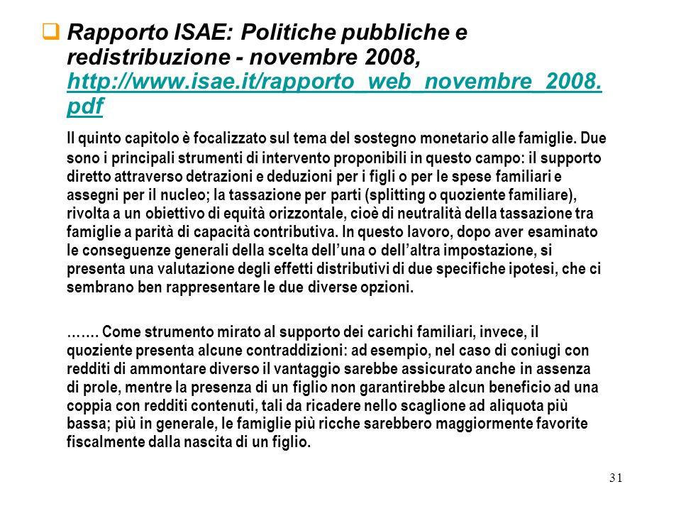 31 Rapporto ISAE: Politiche pubbliche e redistribuzione - novembre 2008, http://www.isae.it/rapporto_web_novembre_2008. pdf http://www.isae.it/rapport