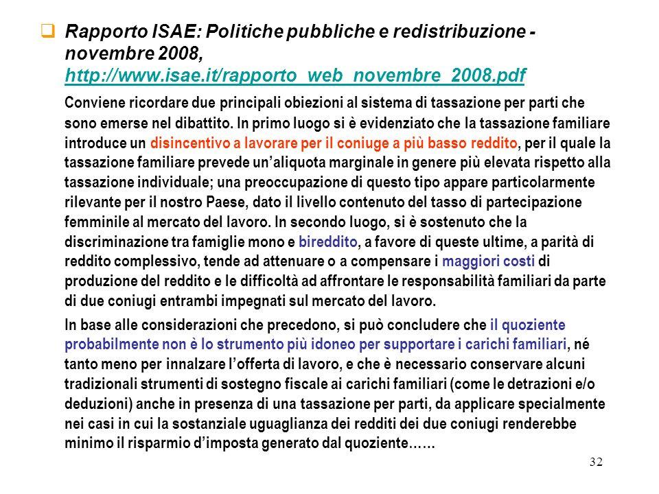 32 Rapporto ISAE: Politiche pubbliche e redistribuzione - novembre 2008, http://www.isae.it/rapporto_web_novembre_2008.pdf http://www.isae.it/rapporto
