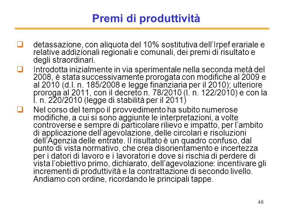 46 Premi di produttività detassazione, con aliquota del 10% sostitutiva dellIrpef erariale e relative addizionali regionali e comunali, dei premi di r