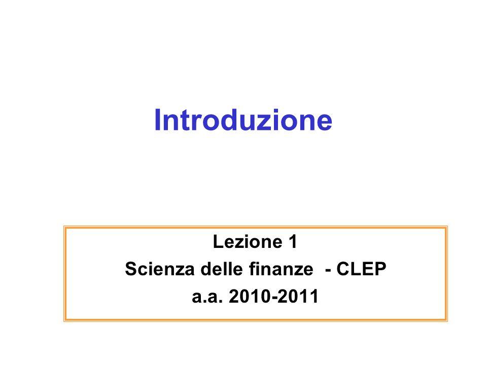 Introduzione Lezione 1 Scienza delle finanze - CLEP a.a. 2010-2011