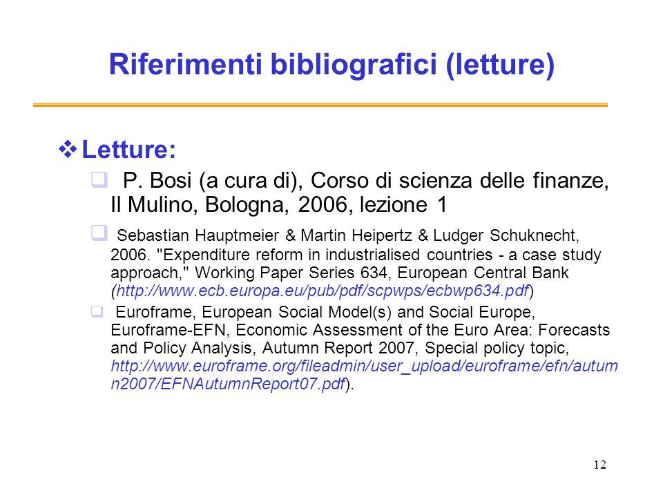 12 Riferimenti bibliografici (letture) Letture: P. Bosi (a cura di), Corso di scienza delle finanze, Il Mulino, Bologna, 2006, lezione 1 Sebastian Hau