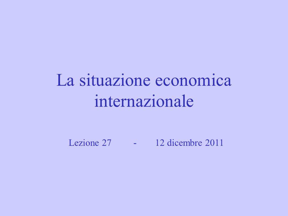 La situazione economica internazionale Lezione 27 -12 dicembre 2011