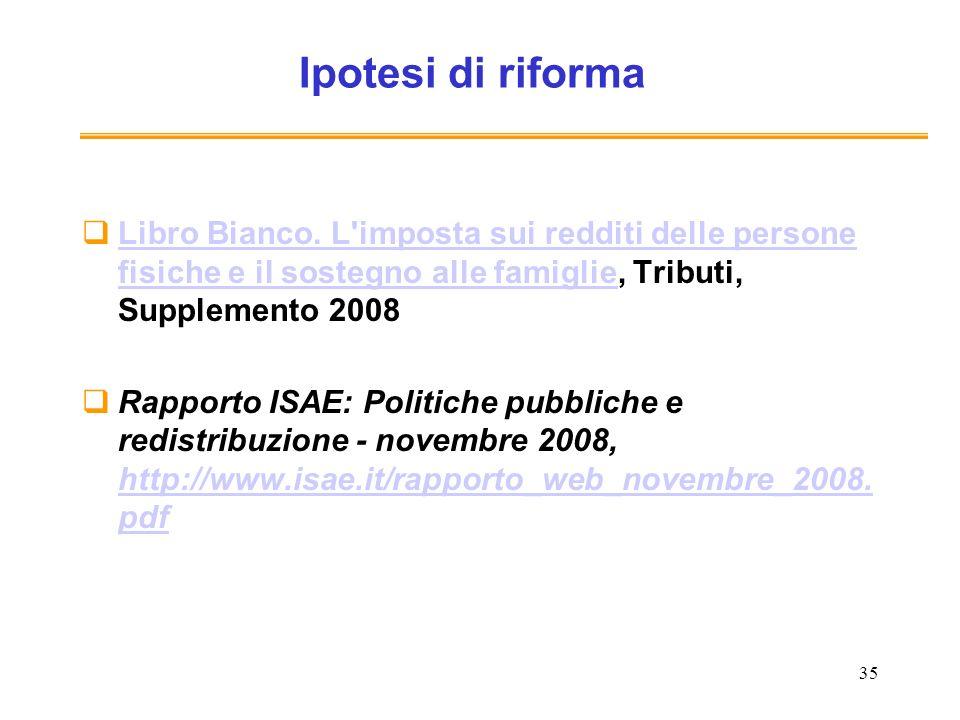 35 Ipotesi di riforma Libro Bianco. L'imposta sui redditi delle persone fisiche e il sostegno alle famiglie, Tributi, Supplemento 2008 Libro Bianco. L