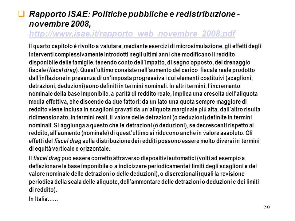 36 Rapporto ISAE: Politiche pubbliche e redistribuzione - novembre 2008, http://www.isae.it/rapporto_web_novembre_2008.pdf http://www.isae.it/rapporto