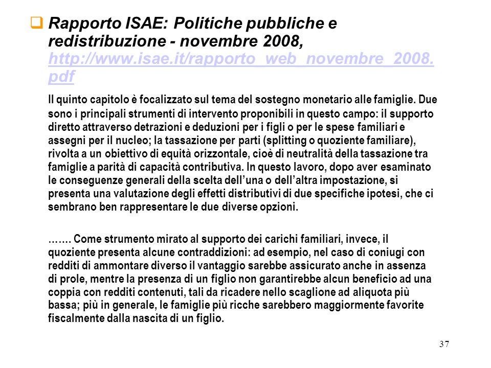 37 Rapporto ISAE: Politiche pubbliche e redistribuzione - novembre 2008, http://www.isae.it/rapporto_web_novembre_2008. pdf http://www.isae.it/rapport