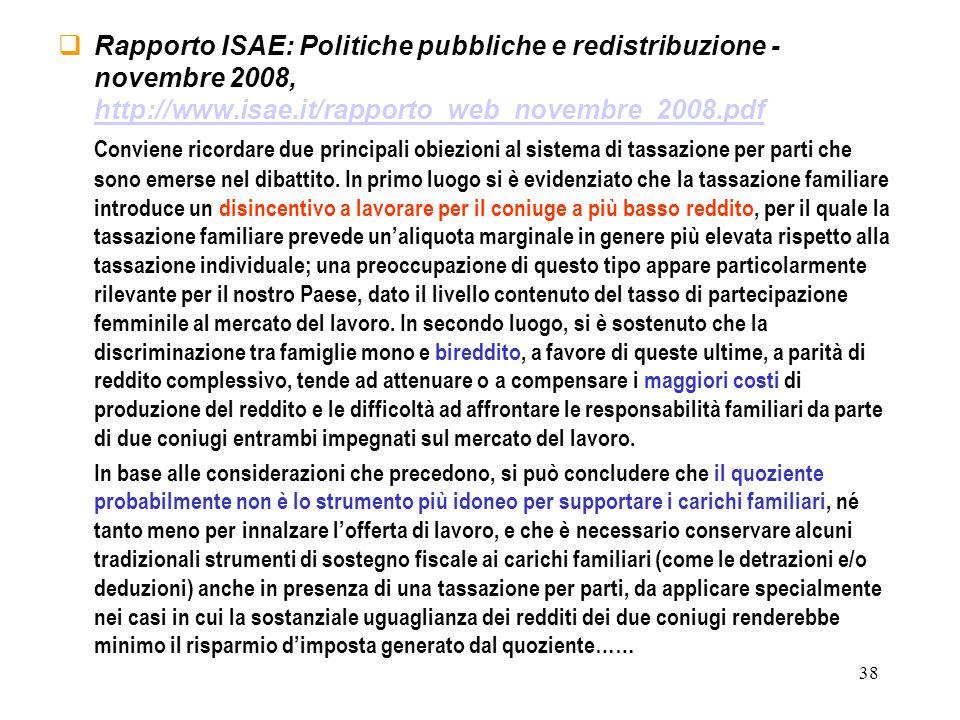 38 Rapporto ISAE: Politiche pubbliche e redistribuzione - novembre 2008, http://www.isae.it/rapporto_web_novembre_2008.pdf http://www.isae.it/rapporto