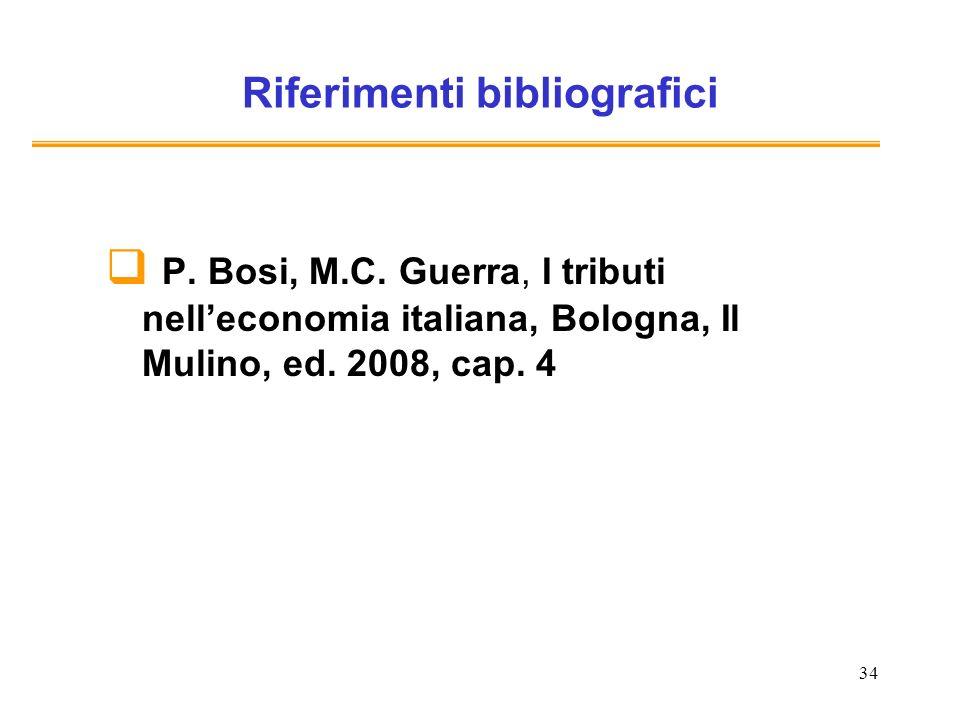 34 Riferimenti bibliografici P. Bosi, M.C.