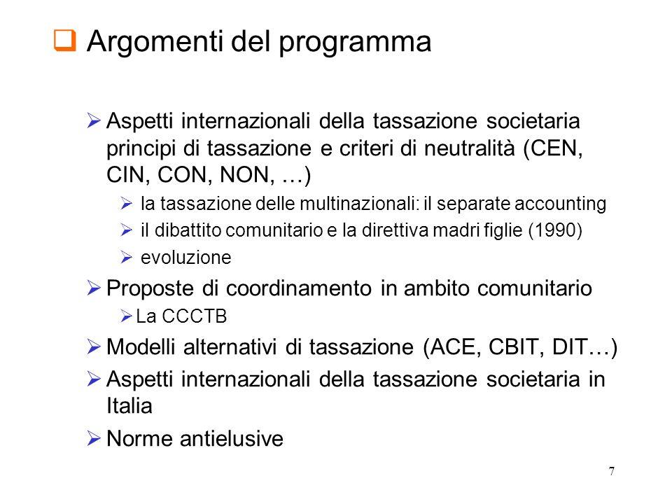 8 Argomenti del programma La crisi e la struttura dei sistemi tributari La tassazione internazionale degli scambi Liva comunitaria Le frodi comunitarie