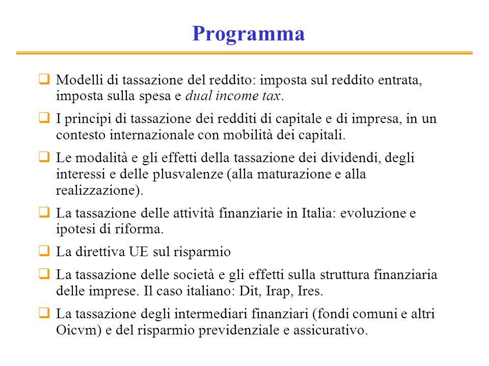 Programma Modelli di tassazione del reddito: imposta sul reddito entrata, imposta sulla spesa e dual income tax. I principi di tassazione dei redditi