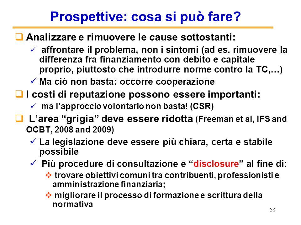 26 Prospettive: cosa si può fare? Analizzare e rimuovere le cause sottostanti: affrontare il problema, non i sintomi (ad es. rimuovere la differenza f