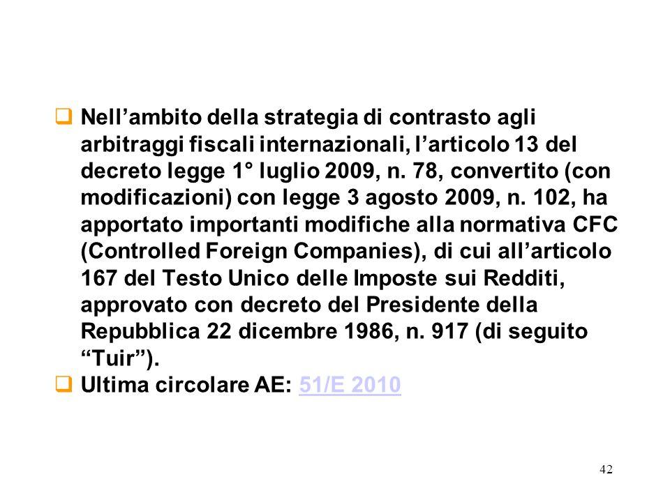 42 Nellambito della strategia di contrasto agli arbitraggi fiscali internazionali, larticolo 13 del decreto legge 1° luglio 2009, n. 78, convertito (c