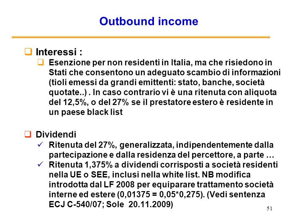 51 Outbound income Interessi : Esenzione per non residenti in Italia, ma che risiedono in Stati che consentono un adeguato scambio di informazioni (ti