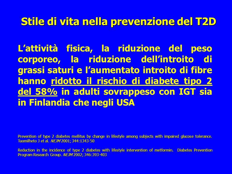 Stile di vita nella prevenzione del T2D Lattività fisica, la riduzione del peso corporeo, la riduzione dellintroito di grassi saturi e laumentato intr