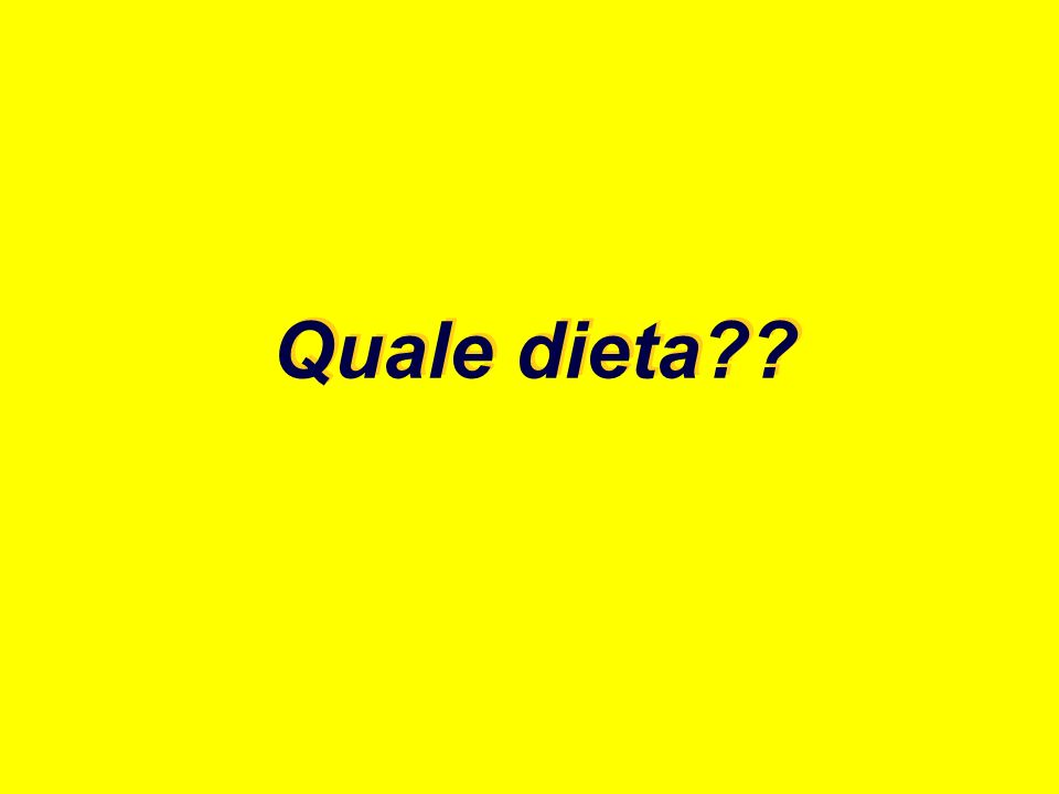 Quale dieta??