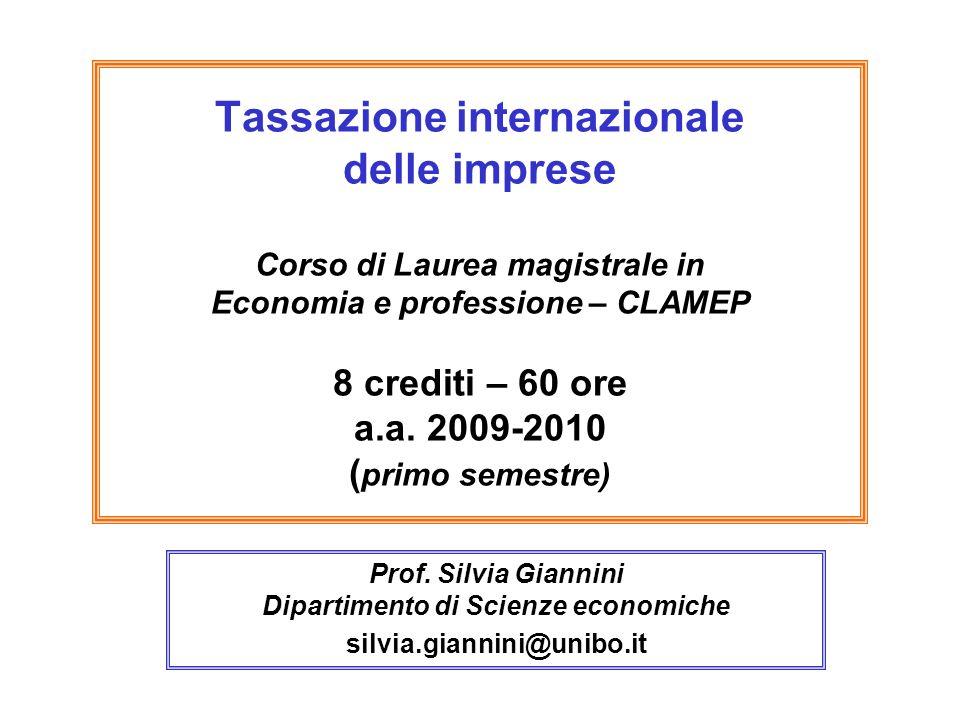 Tassazione internazionale delle imprese Corso di Laurea magistrale in Economia e professione – CLAMEP 8 crediti – 60 ore a.a. 2009-2010 ( primo semest