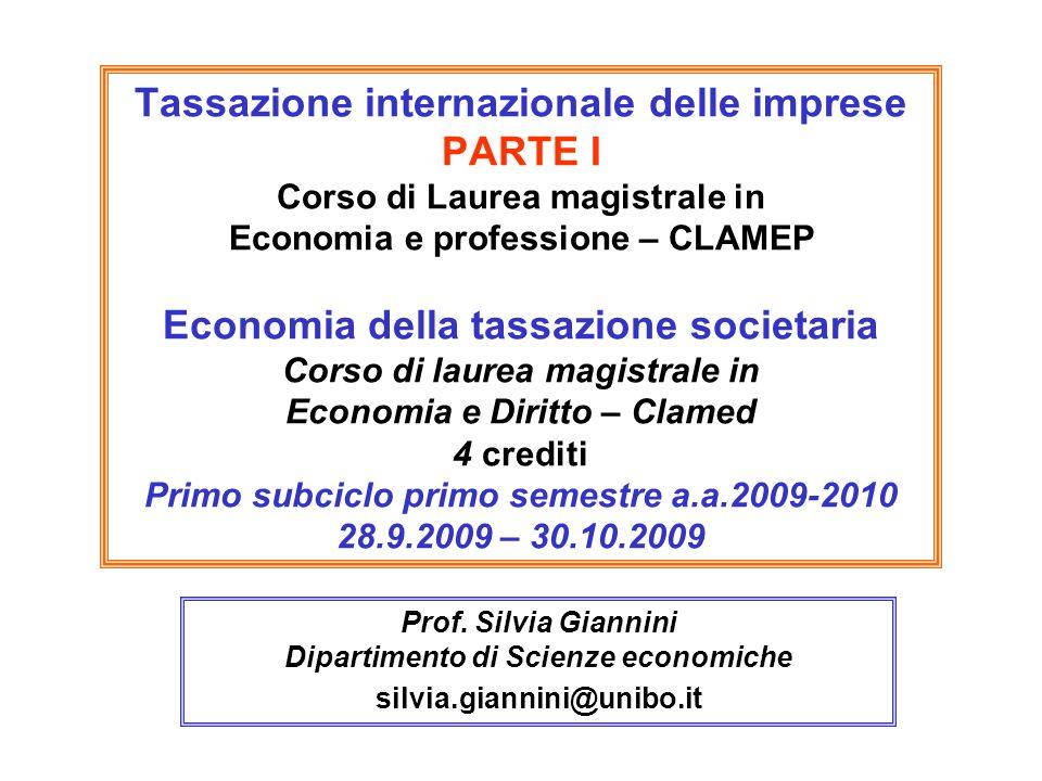 Tassazione internazionale delle imprese PARTE I Corso di Laurea magistrale in Economia e professione – CLAMEP Economia della tassazione societaria Cor