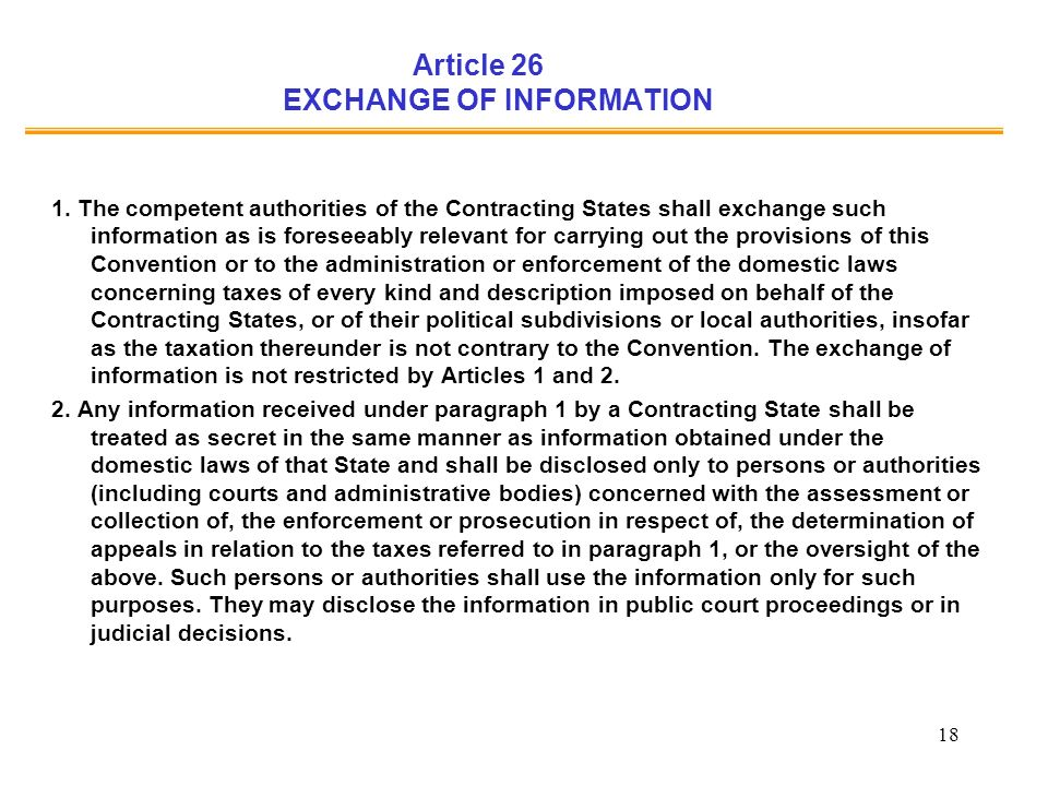 18 Article 26 EXCHANGE OF INFORMATION 1.