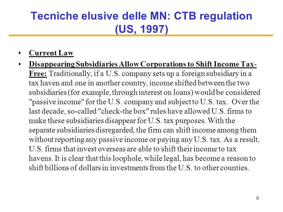 10 Tecniche elusive delle MN: CTB regulation (US, 1997) Example under Current Law Suppose that a U.S.