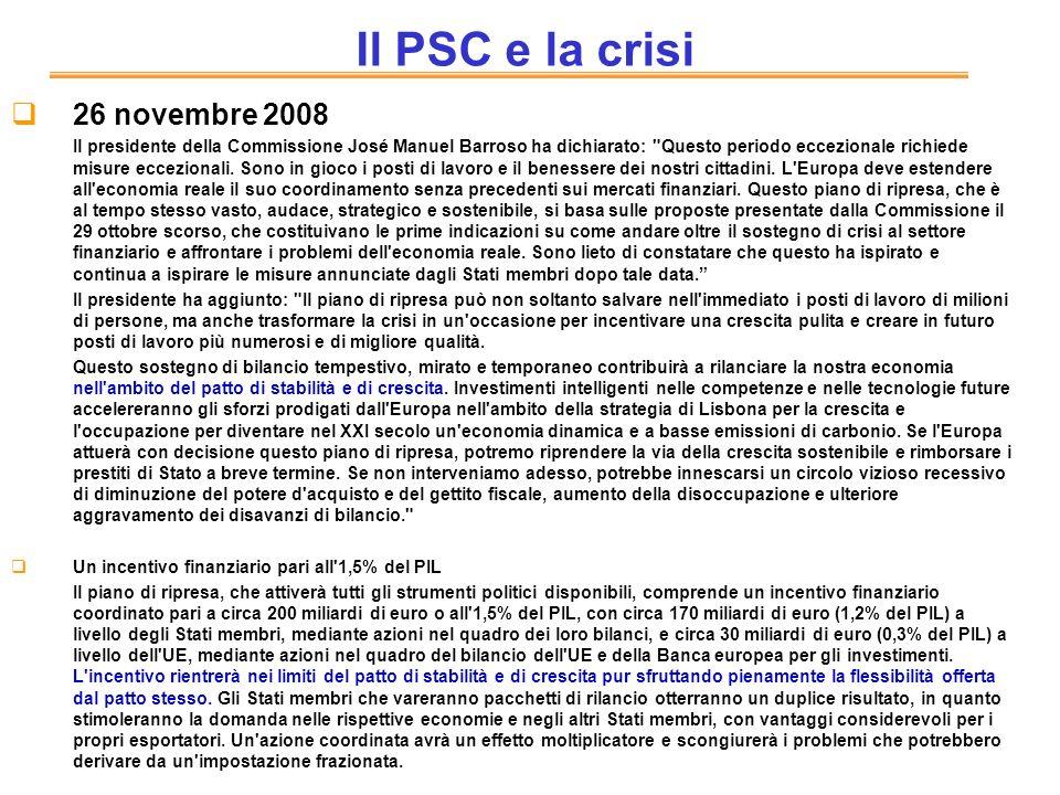 Il PSC e la crisi 26 novembre 2008 Il presidente della Commissione José Manuel Barroso ha dichiarato: