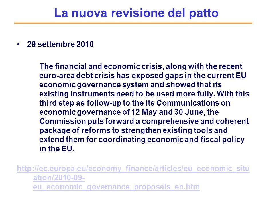 La nuova revisione del patto 29 settembre 2010 The financial and economic crisis, along with the recent euro-area debt crisis has exposed gaps in the