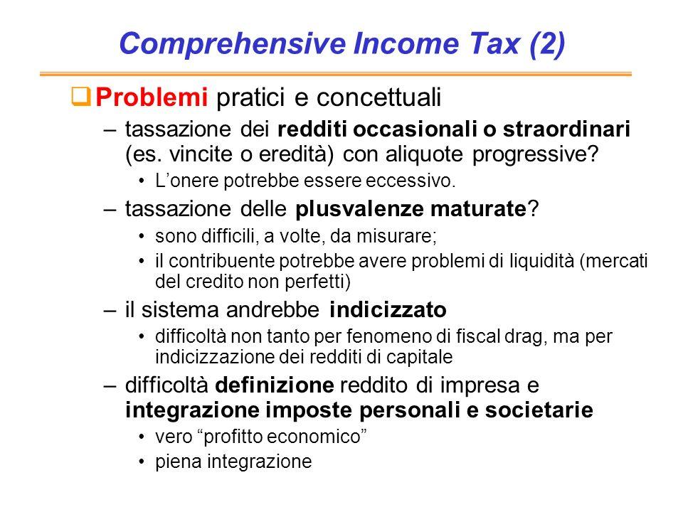 Comprehensive Income Tax (2) Problemi pratici e concettuali –tassazione dei redditi occasionali o straordinari (es. vincite o eredità) con aliquote pr