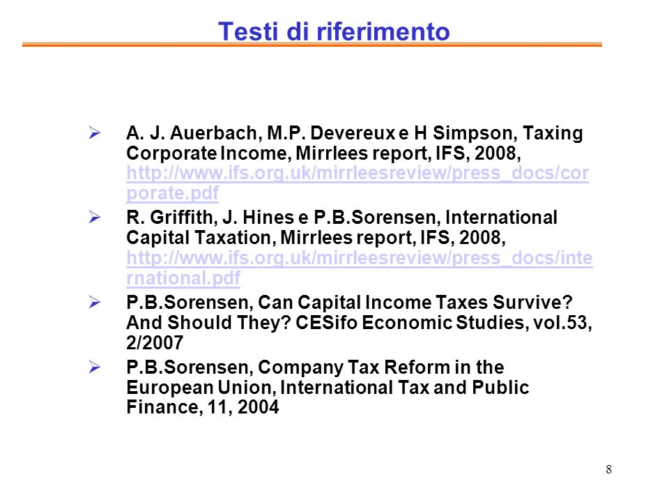 9 Altre letture OECD, Fundamental reform of corporate income tax, OECD Tax policy studies, n.16, 2007 G.Freedman, G.