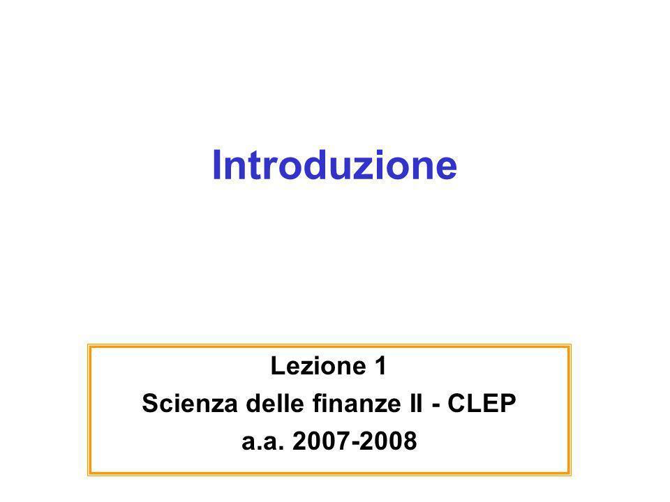 Introduzione Lezione 1 Scienza delle finanze II - CLEP a.a. 2007-2008