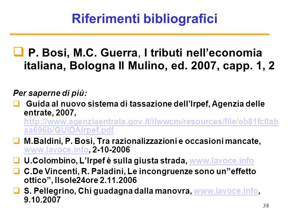 38 Riferimenti bibliografici P. Bosi, M.C.