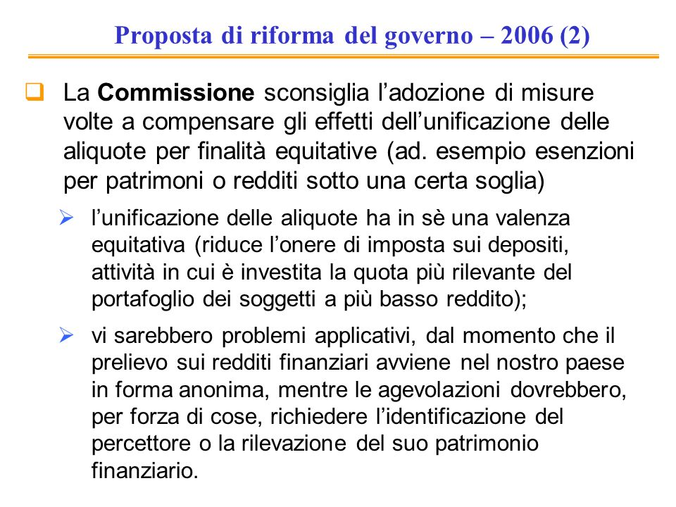 Proposta di riforma del governo – 2006 (2) La Commissione sconsiglia ladozione di misure volte a compensare gli effetti dellunificazione delle aliquot