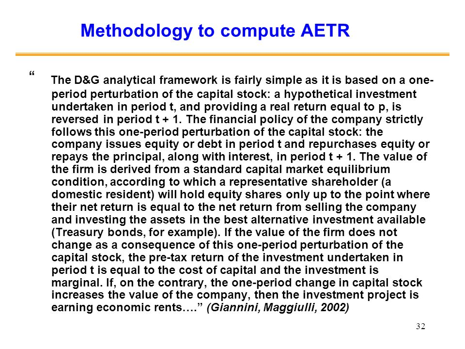 32 Methodology to compute AETR The D&G analytical framework is fairly simple as it is based on a one- period perturbation of the capital stock: a hypo