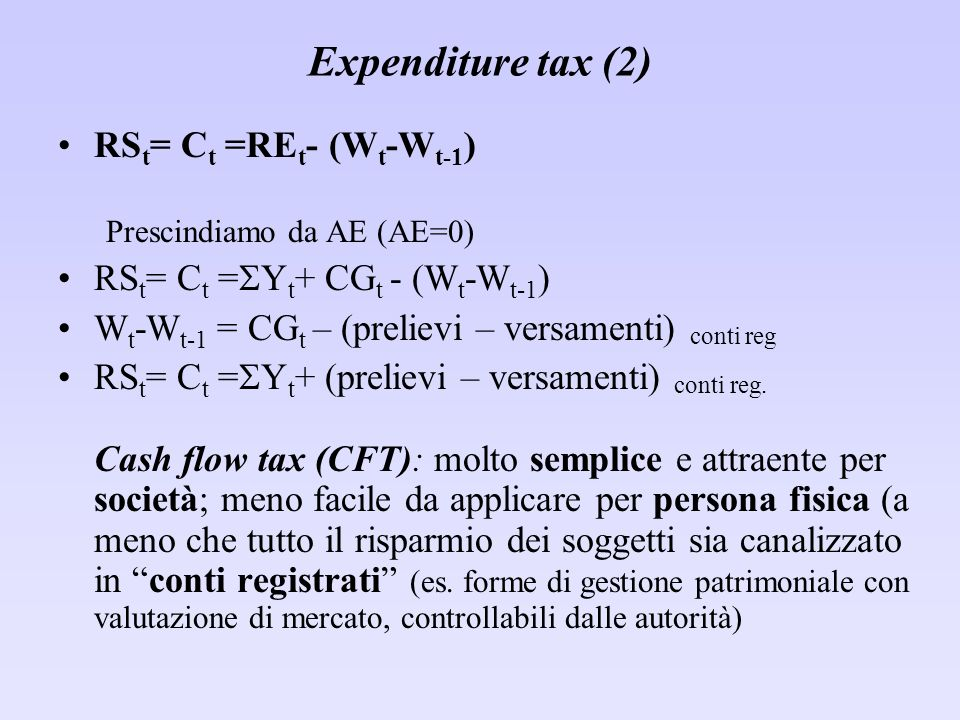 Expenditure tax (3) Pre-payment Tax (PPT): esenzione dei redditi di capitale (solo rendimento normale…).
