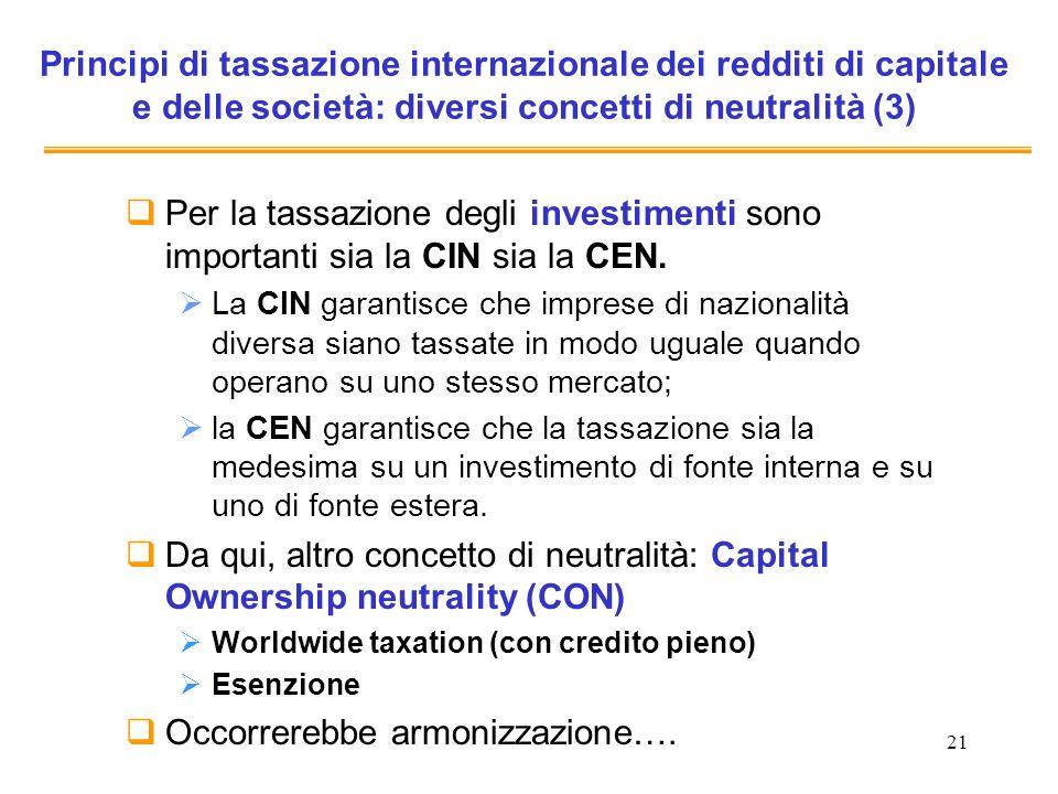 21 Principi di tassazione internazionale dei redditi di capitale e delle società: diversi concetti di neutralità (3) Per la tassazione degli investime