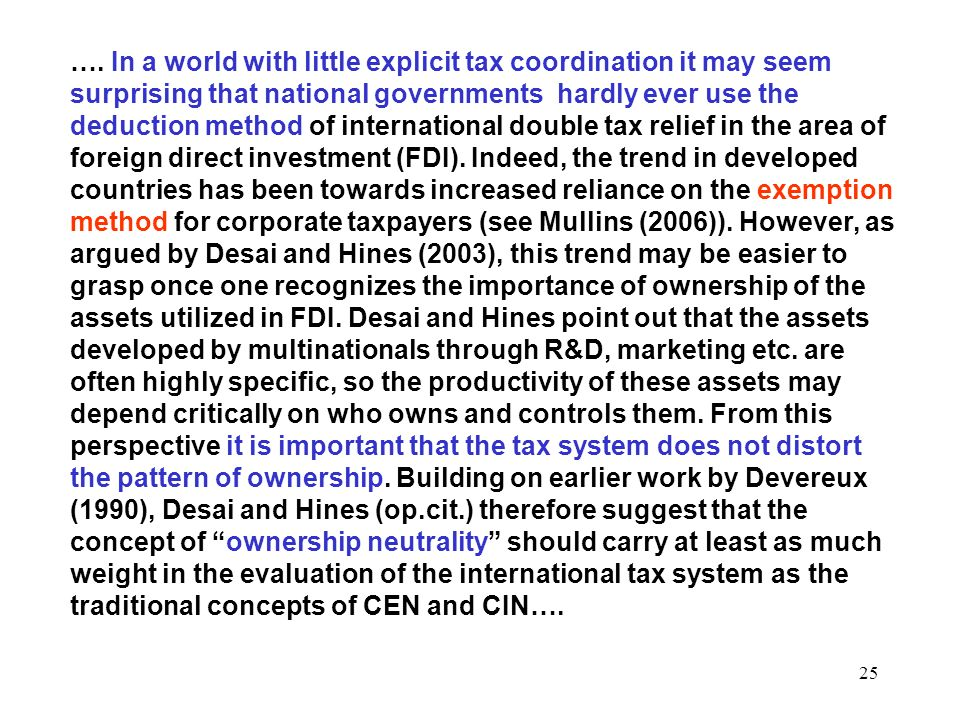 25 …. In a world with little explicit tax coordination it may seem surprising that national governments hardly ever use the deduction method of intern