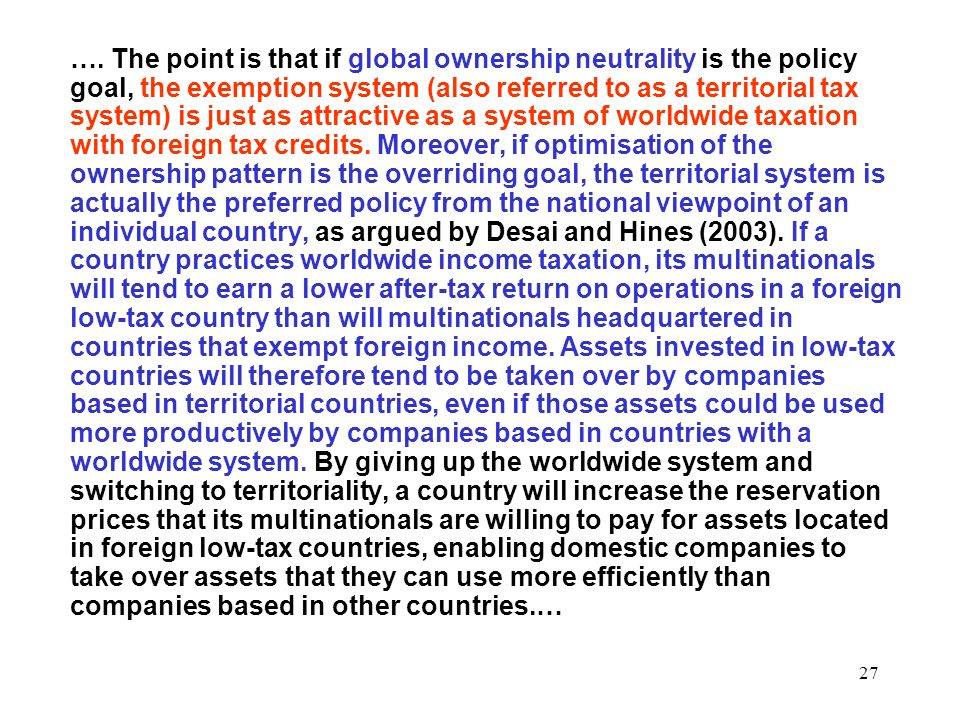 27 …. The point is that if global ownership neutrality is the policy goal, the exemption system (also referred to as a territorial tax system) is just