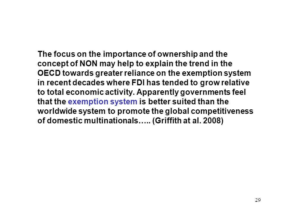 29 The focus on the importance of ownership and the concept of NON may help to explain the trend in the OECD towards greater reliance on the exemption