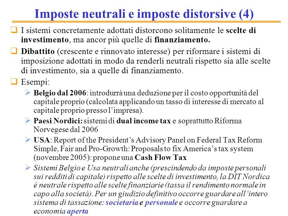 Imposte neutrali e imposte distorsive (4) I sistemi concretamente adottati distorcono solitamente le scelte di investimento, ma ancor più quelle di fi