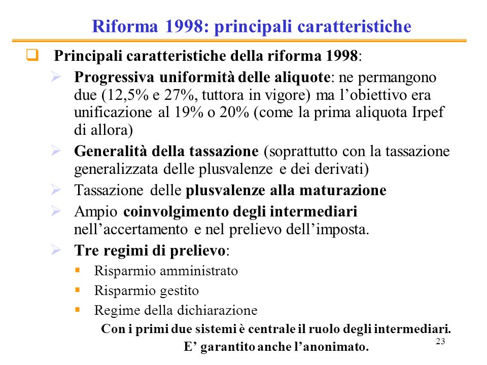 23 Riforma 1998: principali caratteristiche Principali caratteristiche della riforma 1998: Progressiva uniformità delle aliquote: ne permangono due (1