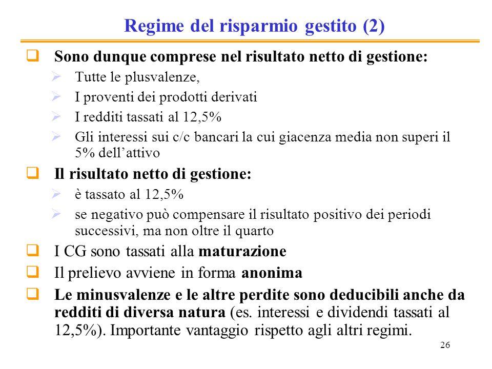 26 Regime del risparmio gestito (2) Sono dunque comprese nel risultato netto di gestione: Tutte le plusvalenze, I proventi dei prodotti derivati I red