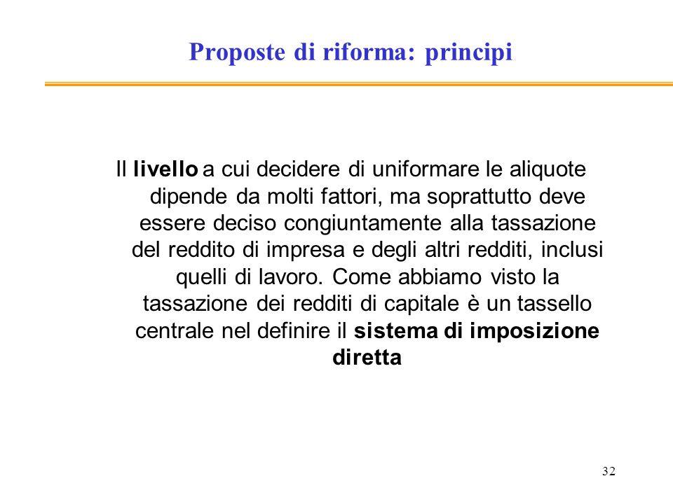 32 Proposte di riforma: principi Il livello a cui decidere di uniformare le aliquote dipende da molti fattori, ma soprattutto deve essere deciso congi