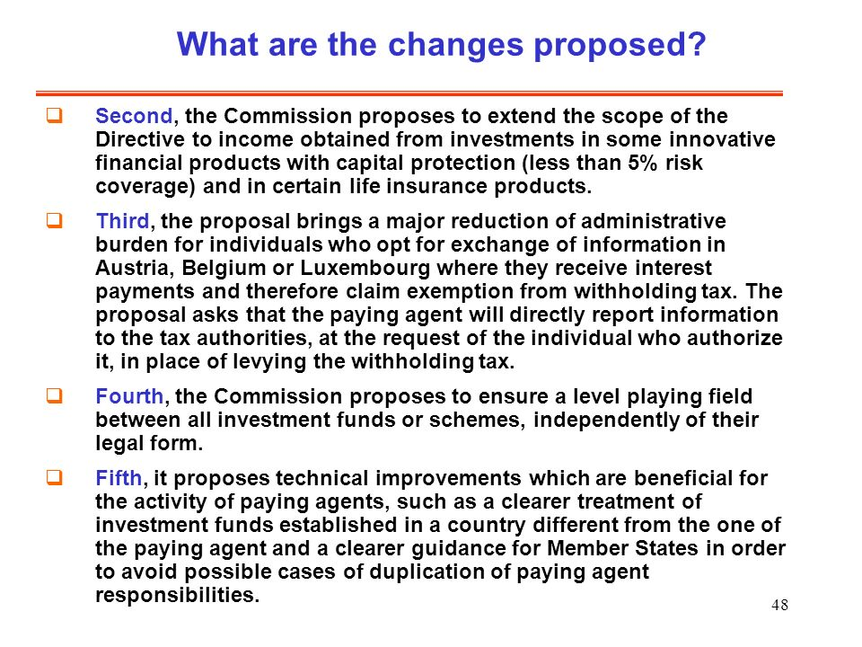 48 What are the changes proposed.