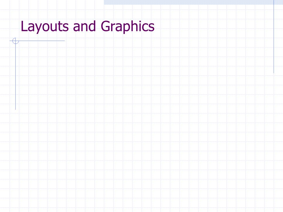 Layouts and Graphics