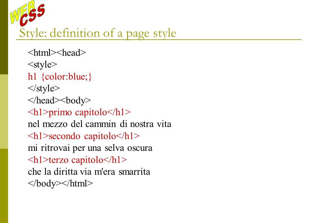 Style: definition of a page style h1 {color:blue;} primo capitolo nel mezzo del cammin di nostra vita secondo capitolo mi ritrovai per una selva oscura terzo capitolo che la diritta via m era smarrita