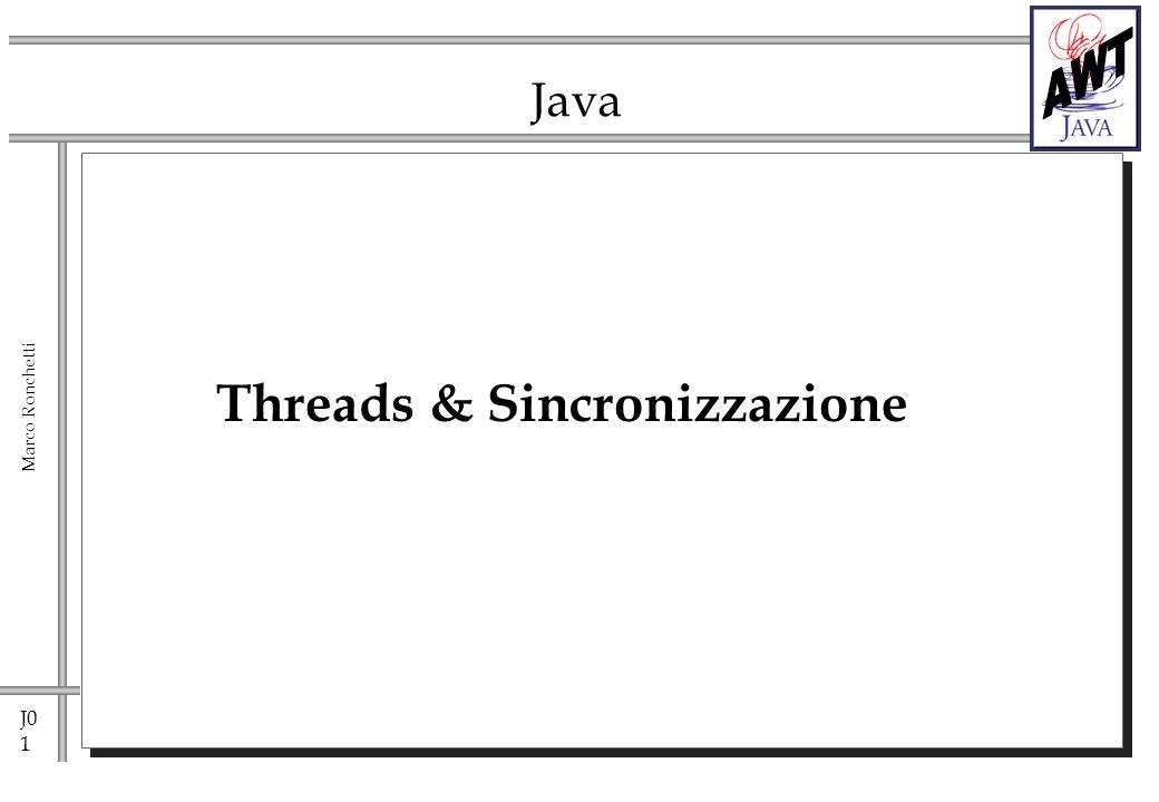 J0 2 Marco Ronchetti Threads - cenni di base Una classe può essere threaded se: è sottoclasse di Thread oppure implementa linterfaccia Runnable.