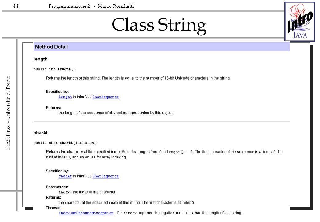 41 Fac.Scienze – Università di Trento Programmazione 2 - Marco Ronchetti Class String