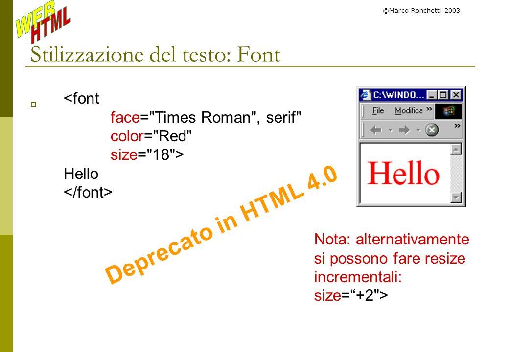 ©Marco Ronchetti 2003 Stilizzazione del testo: Font <font face=