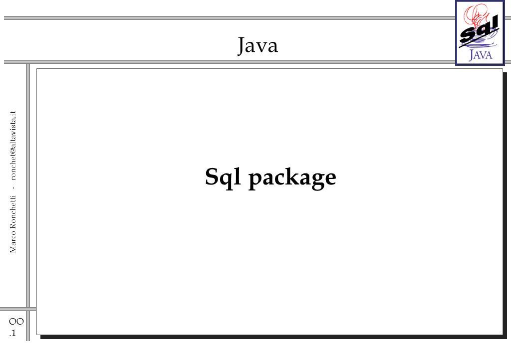 OO.2 Marco Ronchetti - ronchet@altavista.it JDBC Unapplicazione per la quale sia fondamentale lindipendenza dal Database puo essere scritta in Java usando le specifiche JDBC.