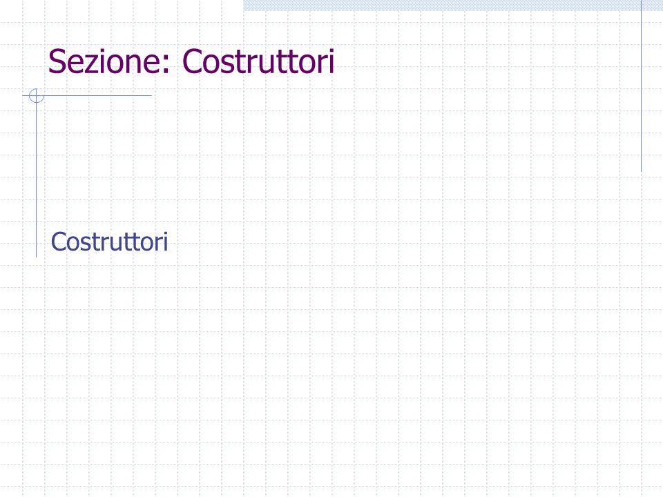 Definizione dei costruttori Se per una classe A non scrivo nessun costruttore, il sistema automaticamente crea il costruttore A(); Se invece definisco almeno un costruttore non void, ad es.