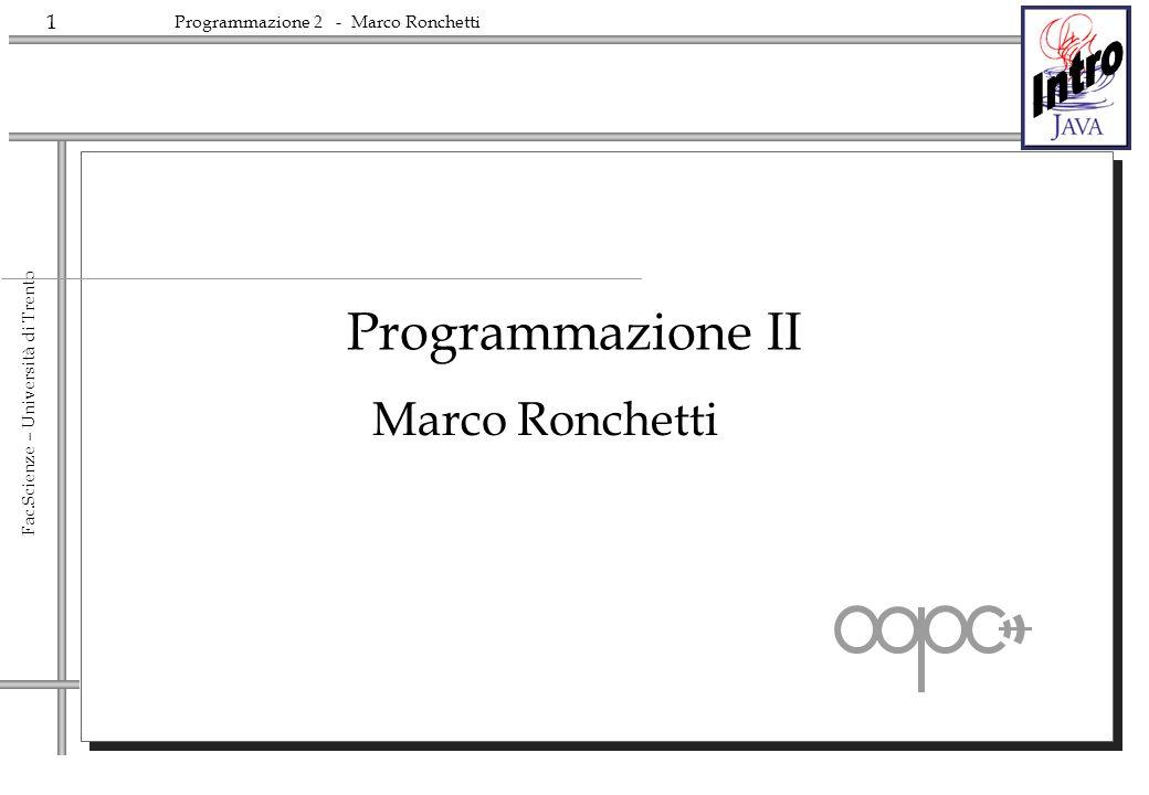52 Fac.Scienze – Università di Trento Programmazione 2 - Marco Ronchetti Parametri di ingresso /* sum and average command lines */ class SumAverage { public static void main (String args[]) { int sum = 0; float avg = 0; for (int i = 0; i < args.length; i++) { sum += Integer.parseInt(args[i]); } System.out.println( Sum is: + sum); System.out.println( Average is: + (float)sum / args.length); } I parametri del main sono inclusi in un vettore di String