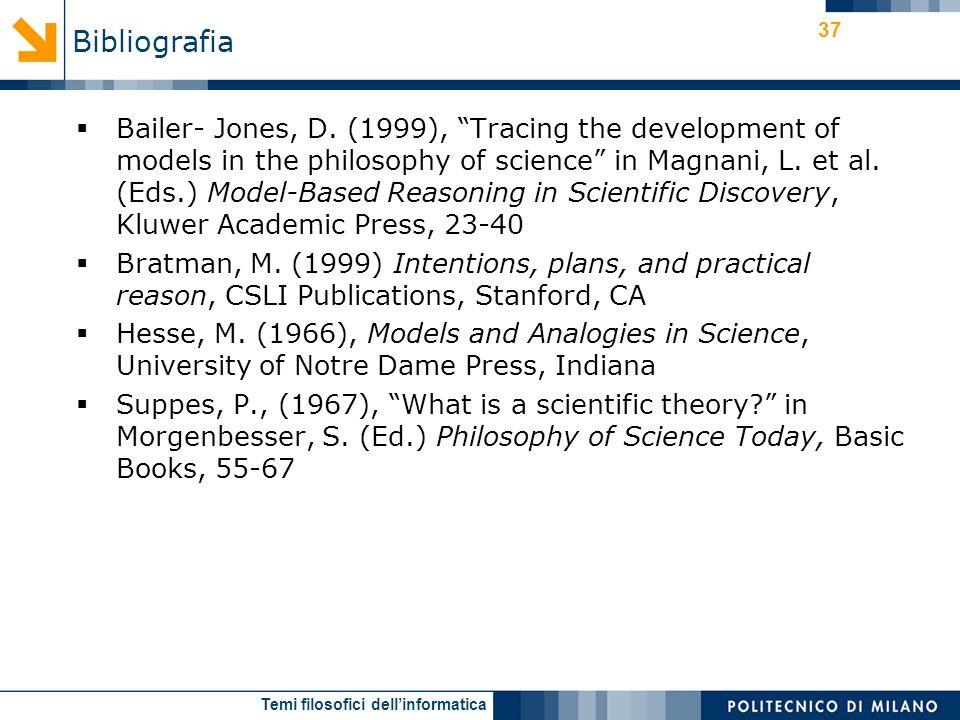 Temi filosofici dellinformatica 37 Bailer- Jones, D.