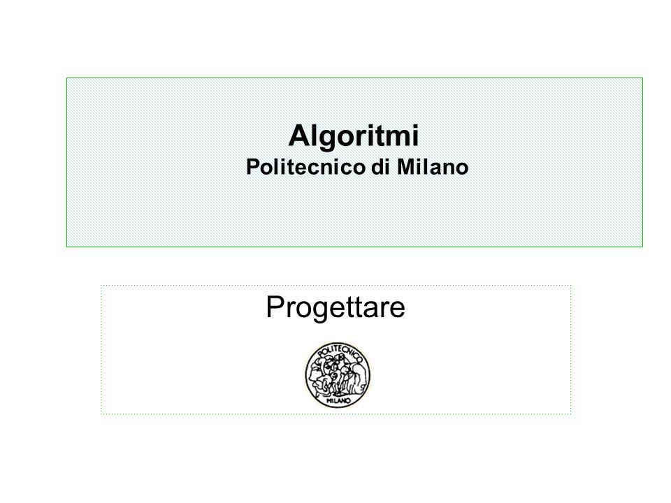 Algoritmi Politecnico di Milano Progettare Algoritmi Politecnico di Milano